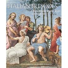 Italian Frescoes: High Renaissance and Mannerism 1510-1600