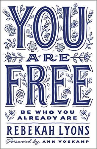 Image result for you are free rebekah lyons
