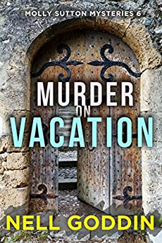 Murder on Vacation (Molly Sutton Mysteries Book 6) by [Goddin, Nell]