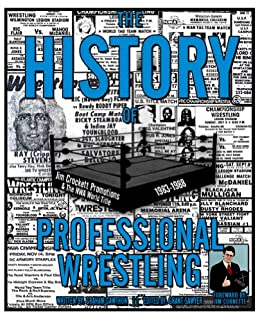 The History of Professional Wrestling: Jim Crockett Promotions & the NWA World Title 1983-1988 by [Cawthon, Graham]