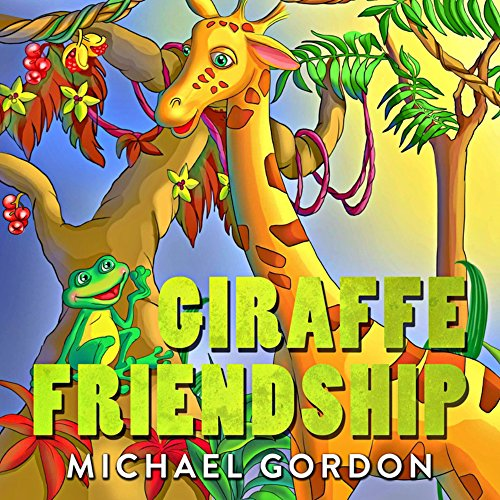 (Giraffe Friendship: (Children's book about Self-Esteem) (Self-Esteem Series 1) )