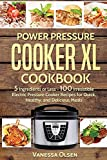 Power Pressure Cooker XL Cookbook: 5 Ingredients or Less - 100...