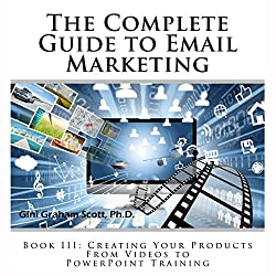 The Complete Guide to Email Marketing, Book III
