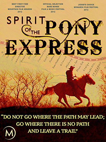 Spirit of the Pony Express (Was California Part Of The Civil War)