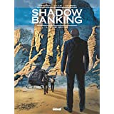 Shadow banking Tome 3 : La Bombe Grecque (French Edition)