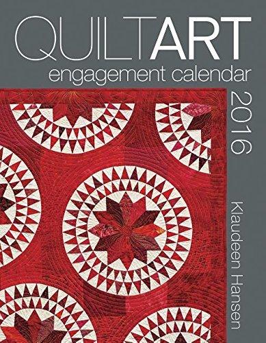 2016 Quilt Art Engagment Calendar by Klaudeen Hansen (2015-04-01) (The Art Of The Quilt 2015 Calendar)