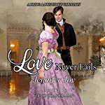 Love Never Fails: A Pride & Prejudice Variation | Jennifer Joy