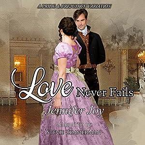 Love Never Fails: A Pride & Prejudice Variation Audiobook