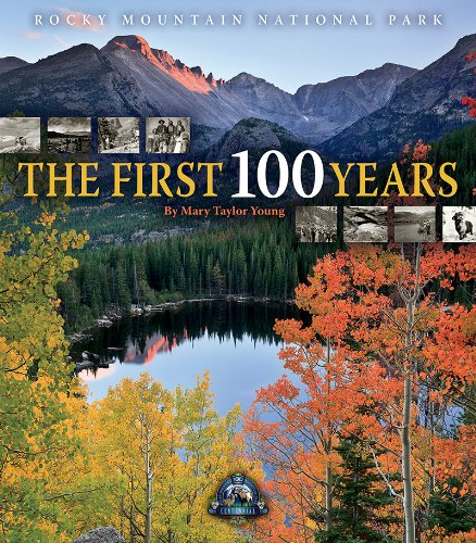 Rocky Mountain National Park: The First 100 Years ()