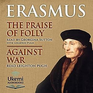 The Praise of Folly/Against War Audiobook