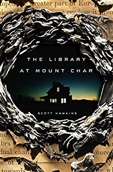 The Library at Mount Char by [Hawkins, Scott]