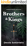 BROTHERS & KINGS: (Book 1) (CONQUISTADORS TRILOGY)