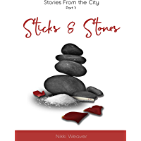 Sticks & Stones (Stories From The City Book 1)