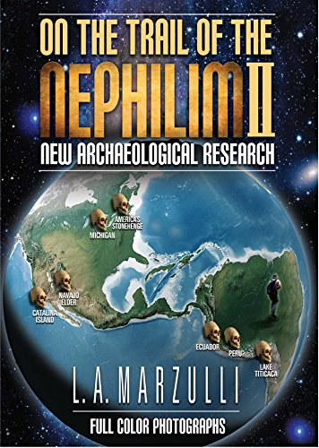 On the Trail of the Nephilim, Volume 2: New Archaeological Research ()