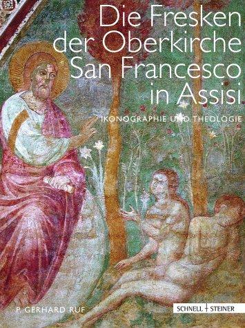 Die Fresken der Oberkirche von San Francesco in Assisi: Ikonographie und Theologie