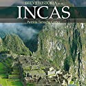 Breve historia de los incas Audiobook by Patricia Temoche Narrated by Duvier Cardona