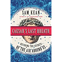 Caesar's Last Breath: Decoding the Secrets of the Air Around Us
