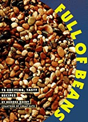 Full of Beans: 75 Exciting, Tasty Recipes