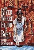 The River Where Blood Is Born, Sandra Jackson-Opoku, 034539514X