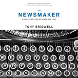 The Newsmaker: A Leadership Story of Honor and Love (The Maker Series)