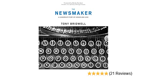 Amazon com: The Newsmaker: A Leadership Story of Honor and