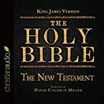 The Holy Bible in Audio - King James Version: The New Testament |  King James Version