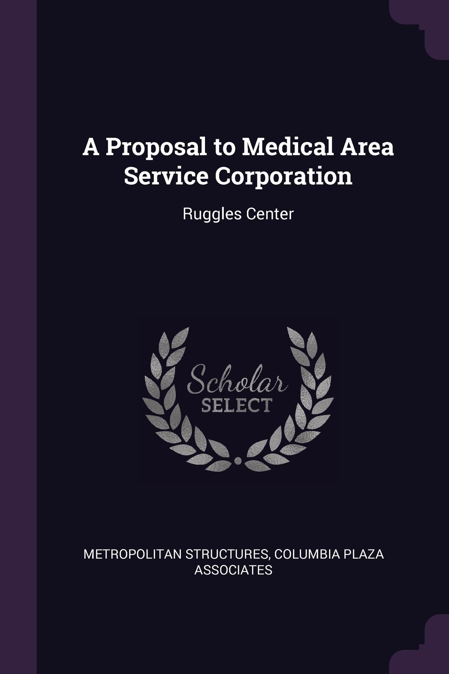 Download A Proposal to Medical Area Service Corporation: Ruggles Center ebook