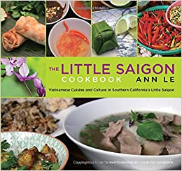 Amazon little saigon cookbook vietnamese cuisine and culture flip to back flip to front forumfinder Images