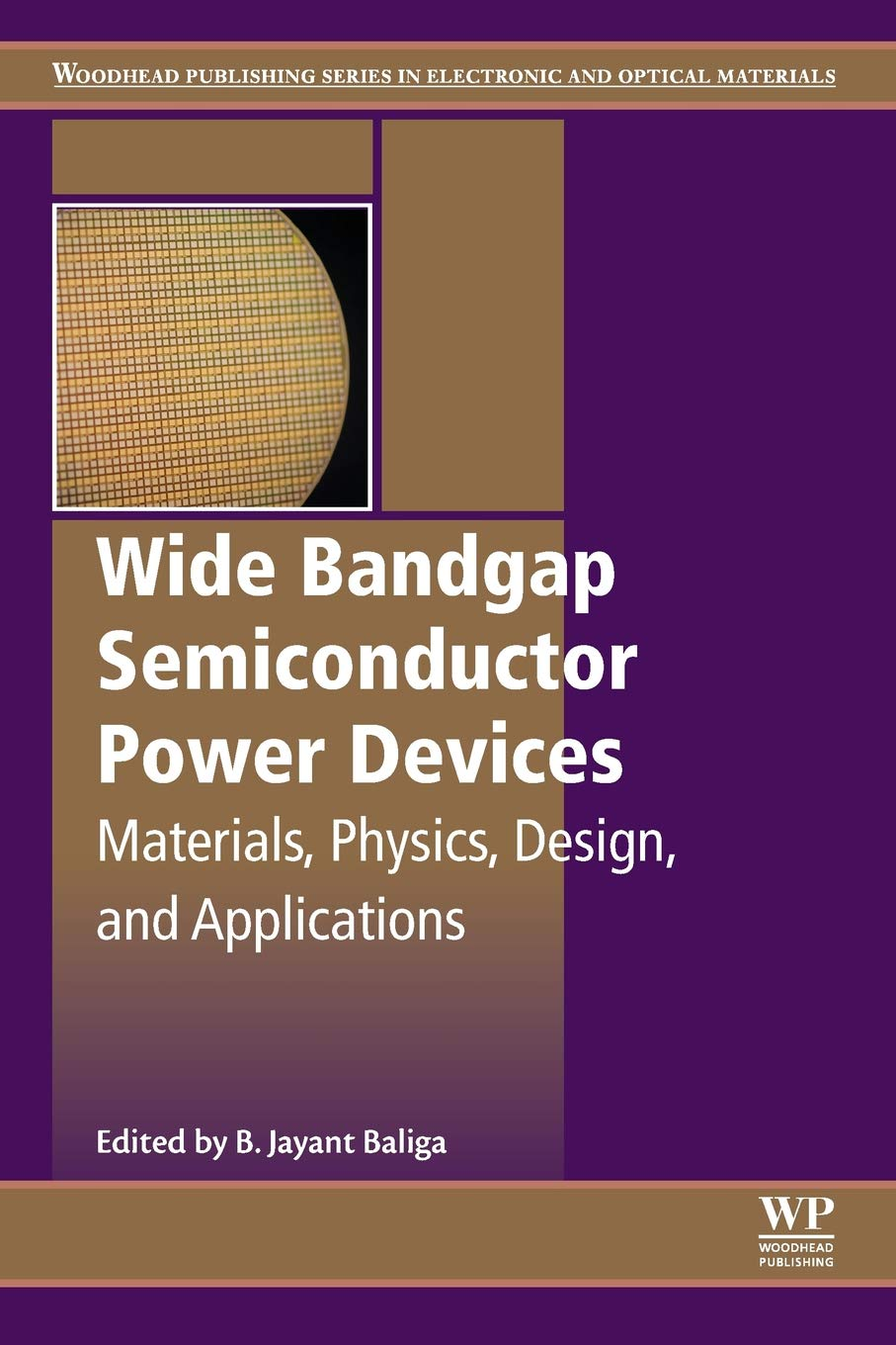 Wide Bandgap Semiconductor Power Devices: Materials, Physics, Design, and  Applications (Woodhead Publishing Series in Electronic and Optical
