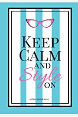 Keep Calm and Style On #4 (Purse Journal Series): 7x10 Blank Journal with Lines, Page numbers and Table of Contents (Volume 10) Paperback