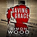 Saving Grace: Fleetwood and Sheils, Book 2 Audiobook by Simon Wood Narrated by Mel Foster