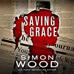 Saving Grace: Fleetwood and Sheils, Book 2 | Simon Wood