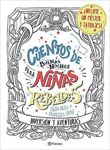 Cuentos de Buenas Noches Para Niñas Rebeldes.: Diversión y Aventuras: Amazon.es: Libros