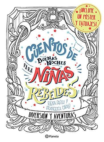 Cuentos de buenas noches para niñas rebeldes.: Diversión y aventuras (Spanish Edition)