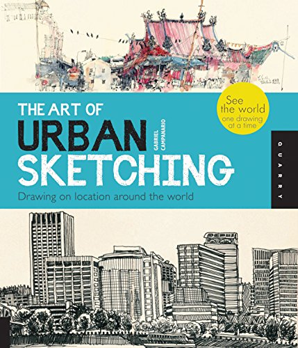 The Art of Urban Sketching: Drawing On Location Around The - Locations Hyatt