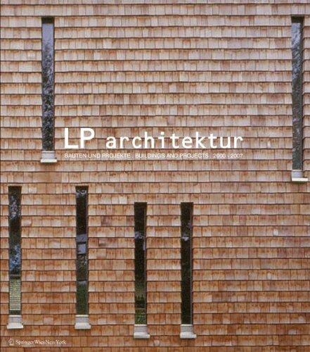 LP architektur: Bauten und Projekte. Buildings and Projects 2000–2007