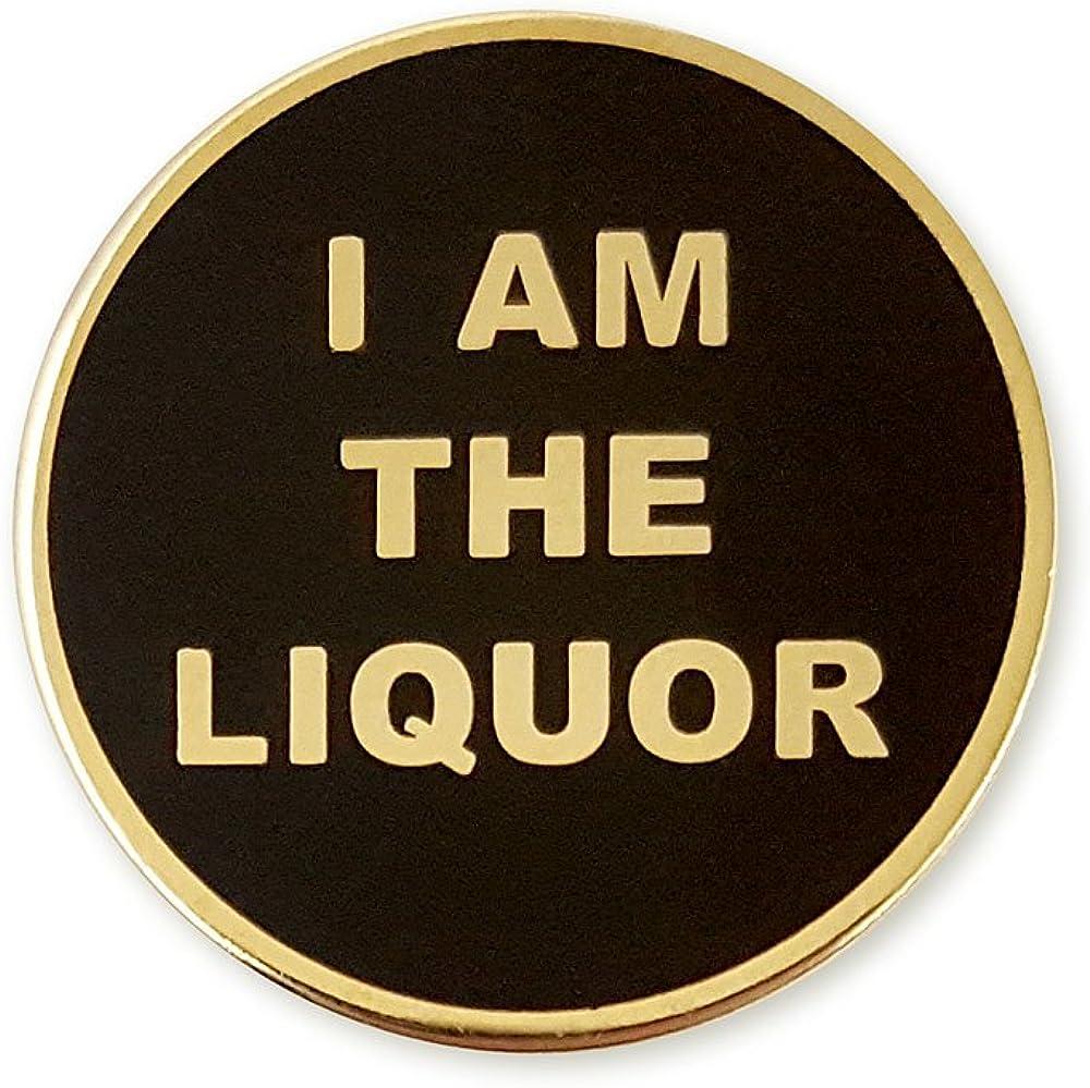 """Pinsanity""""I Am The Liquor"""" Enamel Lapel Pin"""