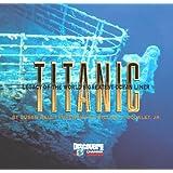 """Titanic"": Legacy of the World's Greatest Oceanliner"