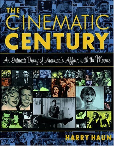 Read Online Cinematic Century: An Intimate Diary of America's Affair with the Movies ebook