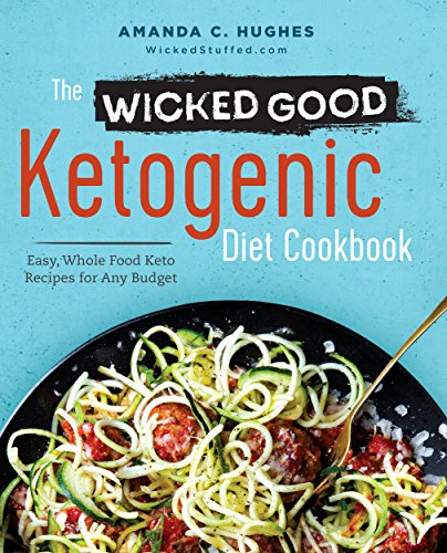 amazon com the wicked good ketogenic diet cookbook easy whole