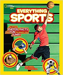 57c951ae57d01 National Geographic Kids Everything Sports: All the Photos, Facts, and Fun  to Make You Jump!: Eric Zweig: 9781426323331: Amazon.com: Books