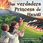 Una Verdadera Princesa de Hawái [A True Princess of Hawaii] | Beth Greenway