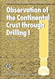 Observation of the Continental Crust Through Drilling I : Proceedings of the International Symposium Held in Tarrytown, May 20-25 1984, , 3642456030
