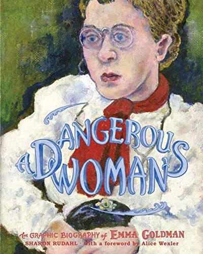 Dangerous Woman: The Graphic Biography of Emma Goldman