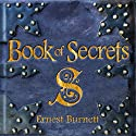 Book of Secrets Audiobook by Ernest Burnett Narrated by Michael Slusser