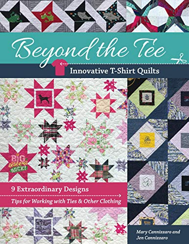 Book Cover: Beyond the Tee-Innovative T-Shirt Quilts: 9 Extraordinary Designs, Tips for Working with Ties & Other Clothing