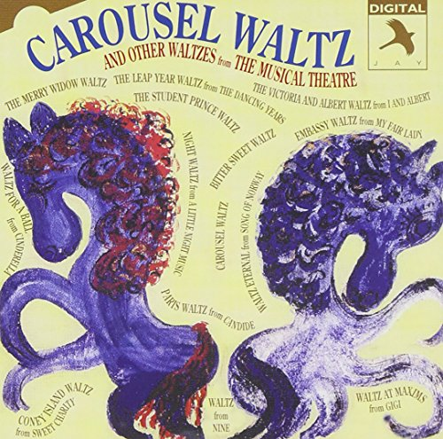 Carousel Waltz & Other Waltzes Musical Theatre
