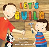 Let's Build!, Sue Fliess, 1477847243