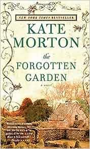The Forgotten Garden A Novel Kate Morton 9781416550556 Books