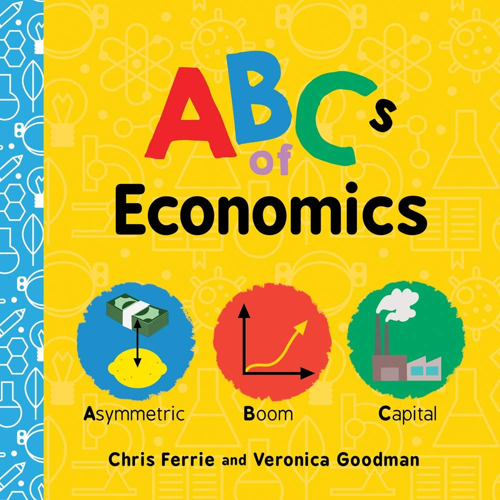 ABCs of Economics: Simple Explanations of Complex...